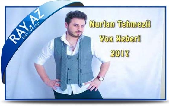 Nurlan Tehmezli - Yox Xeberi