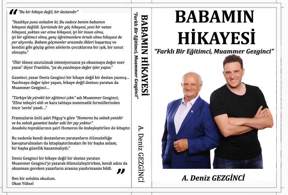 """Gazeteci yazar Deniz Gezginci'nin ikinci kitabı """"Babamın Hikayesi - Farklı Bir Eğitimci, Muammer Gezginci"""" kitabı piyasaya çıktı."""