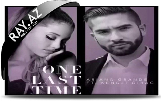 Kendji Girac ft Ariana Grande - One Last Time (Attends-moi)