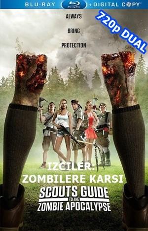 Izciler Zombilere Karşı – Scouts Guide To The Zombie Apocalypse 2015 BluRay 720p x264 DUAL TR-EN – Tek Link