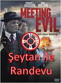 Şeytan ile Randevu – Meeting Evil - Türkçe Dublaj-İMD:5.2