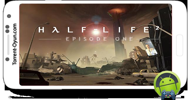 Half-Life 2: Episode One [APK] [ANDROID] - FULL - Hızlı
