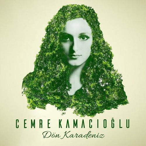 Cemre Kamacıoğlu - Dön Karadeniz (2018) Full Albüm İndir