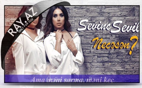 Sevil Sevinc ~ Necəsən