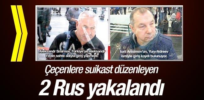�e�enlere suikast d�zenleyen 2 Rus yakaland�