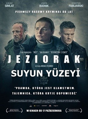 Suyun Yüzeyi – Jeziorak 2014 DVDRip XviD Türkçe Dublaj – Tek Link