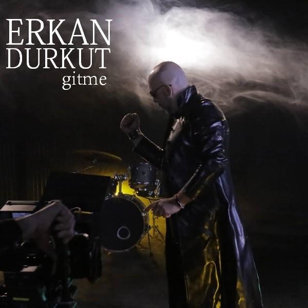 Erkan Durkut Gitme 2019 Single full albüm indir
