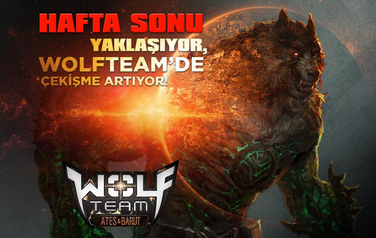 İşte Wolfteam Günün Etkinlikleri!