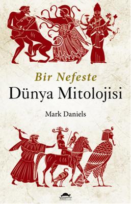 Mark Daniels Bir Nefeste Dünya Mitolojisi Pdf