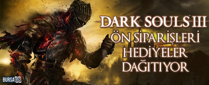 Dark Souls 3 Ön Siparisleri Hediyeler Dagitiyor