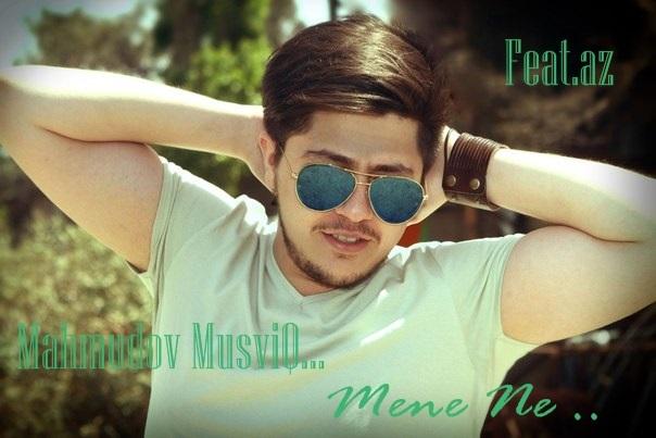 Musviq Mahmudov -Mene ne(Feat.az)