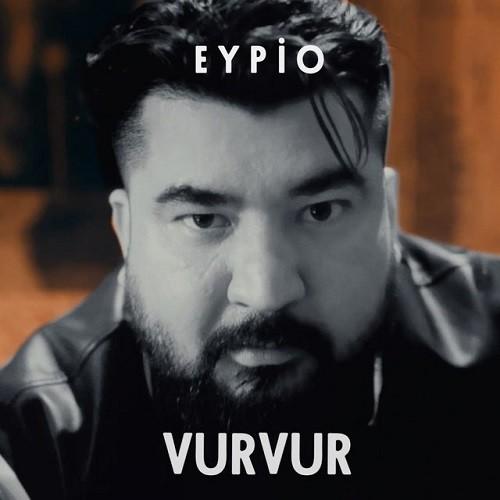 Eypio - Vur Vur (2019) Single Albüm İndir Sözleri