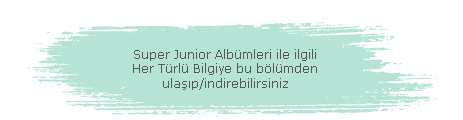 Super Junior Albums Download (Super Junior Albümleri İndir)