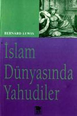 Bernard Lewis İslam Dünyasında Yahudiler Pdf