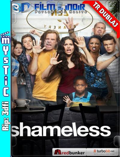 Shameless (2011–) 1. Sezon Tüm Bölümler 2. Sezon Tüm Bölümler ( 720p BluRay ) Türkçe Dublaj 3dfi dizi indir