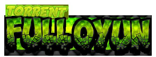Torrent Full Oyun / Kaliteli Oyuncu Formu