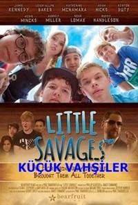 Küçük Vahşiler – Little Savages 2016 HDRip XviD Türkçe Dublaj – Tek Link