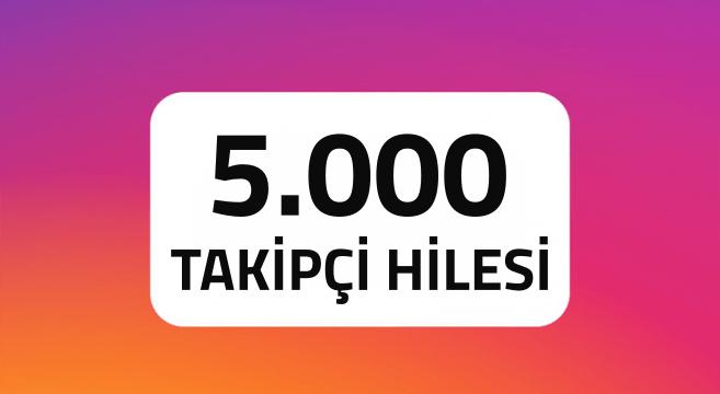Instagram 5000 takipçi hilesi