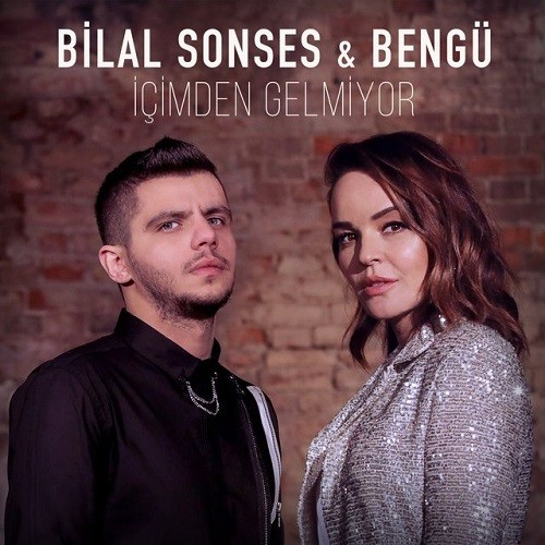 Bilal Sonses feat. Bengü - İçimden Gelmiyor (2019) İndir Sözleri