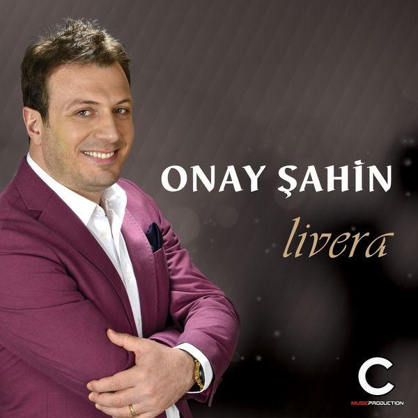 Onay Şahin Livera 2017 full albüm indir