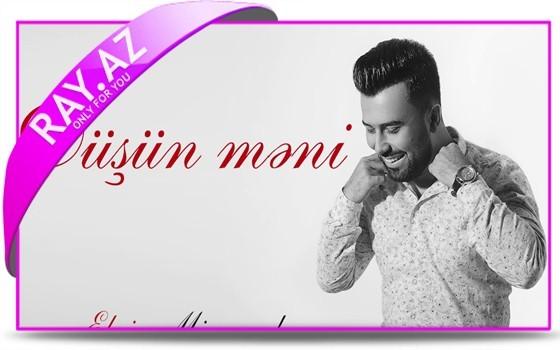 Elvin Mirzəzadə - Düşün Məni