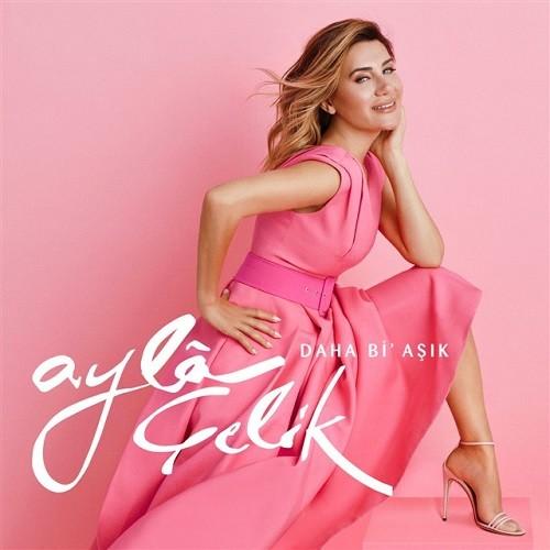 Ayla Çelik - Daha Bi' Aşık (2019) Full Albüm İndir