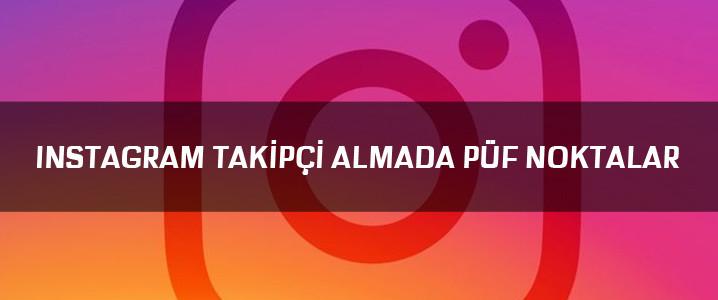 Instagram Takipçi Almada Püf Noktalar
