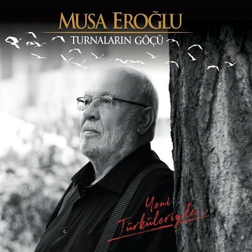 Musa Eroğlu - Turnaların Göçü (2018) Full Albüm İndir