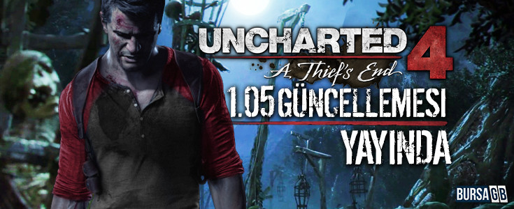 Uncharted 4 1.05 Güncellemesi Yayında