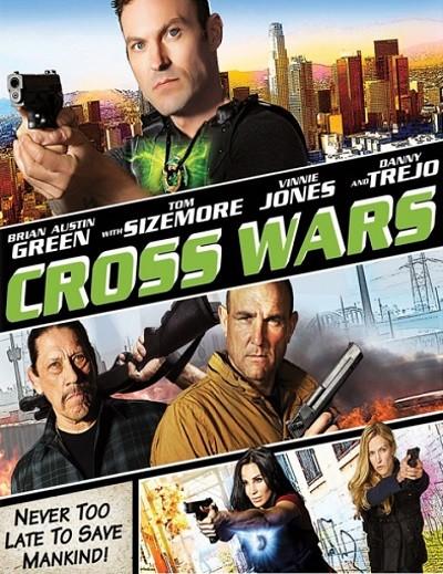 Çapraz Savaş - Cross Wars 2017 (m1080p - HDRip) - Türkçe Dublaj