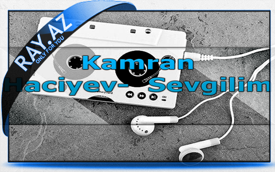 Kamran Haciyev-Sevgilim