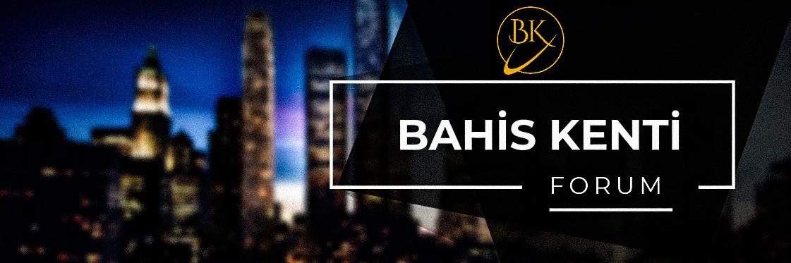 BahisKenti | Bahis Forumu