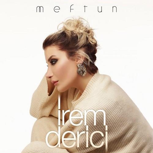 İrem Derici - Meftun (2019) Single Albüm İndir