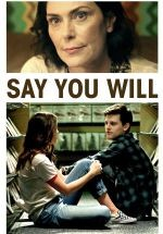 Say You Will izle