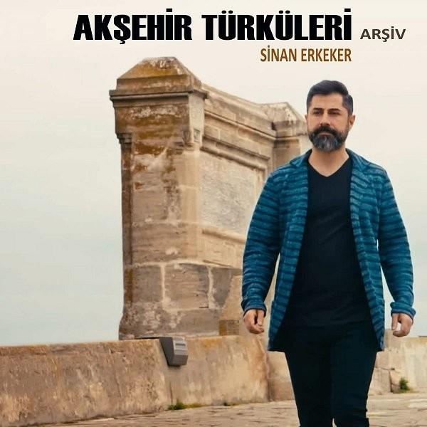 Sinan Erkeker Akşehir Türküleri Arşiv 2019 Albüm Flac Full Albüm İndir
