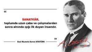 Atatürk'ün güzel sanatlarla ilgili sözleri