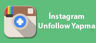 Instagram Unfollow - Unfollop - Yapma Programı