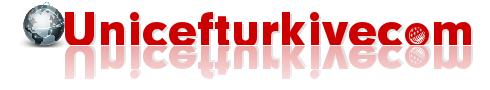 UnicefTurkiye.com/Unicef Güncel Haber Platformu