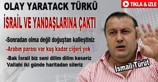 �smail T�r�t'ten Olay Yaratacak T�rk� - �ZLE