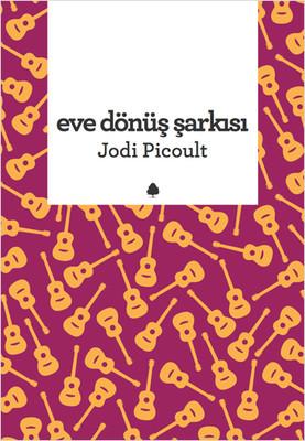 Jodi Picoult Eve Dönüş Şarkısı Pdf E-kitap indir