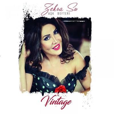 Zehra Su Aşk Defteri Vintage 2017 full albüm indir