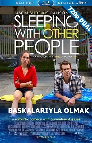 Başkalarıyla Olmak – Sleeping With Other People 2015 BluRay 720p x264 DuaL TR-EN – Tek Link