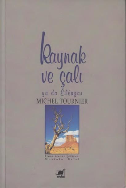 Michel Tournier Kaynak ve Çalı ya da Eleazar Pdf