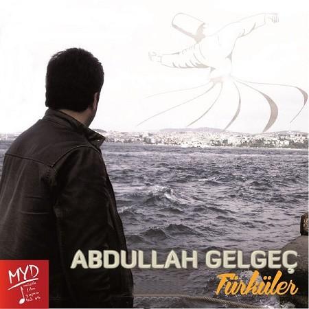 Abdullah Gelgeç Türküler 2017 full albüm indir