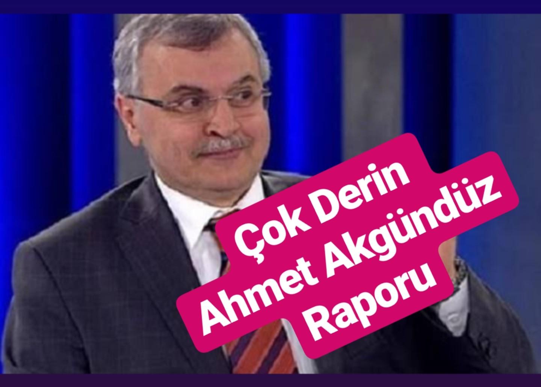 Çok Derin Ahmet Akgündüz Raporu