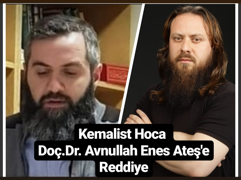 Kemalist Hoca Doç. Dr. Avnullah Enes Ateş'e Reddiye