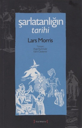 Lars Morris Şarlatanlığın Tarihi Pdf E-kitap indir