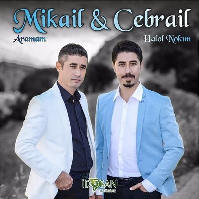 Mikail Cebrail Aramam Halol Nakım 2017 full albüm indir