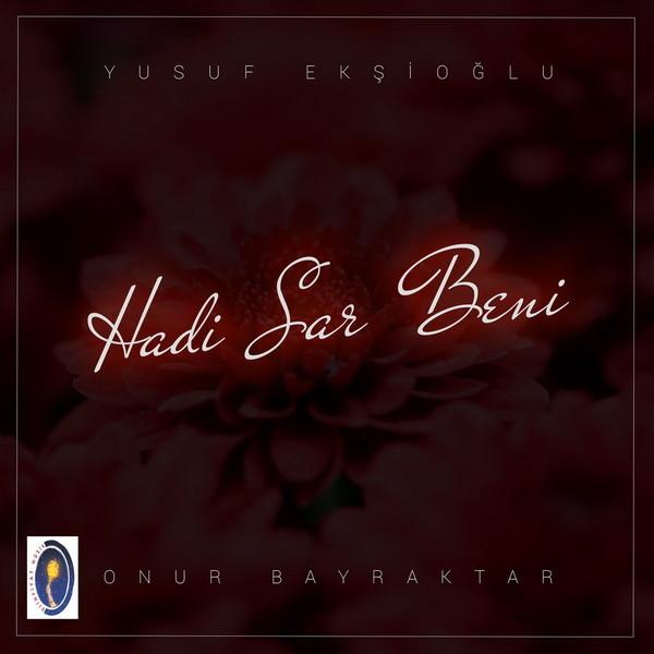 Onur Bayraktar Hadi Sar Beni 2019 Single Flac full albüm indir