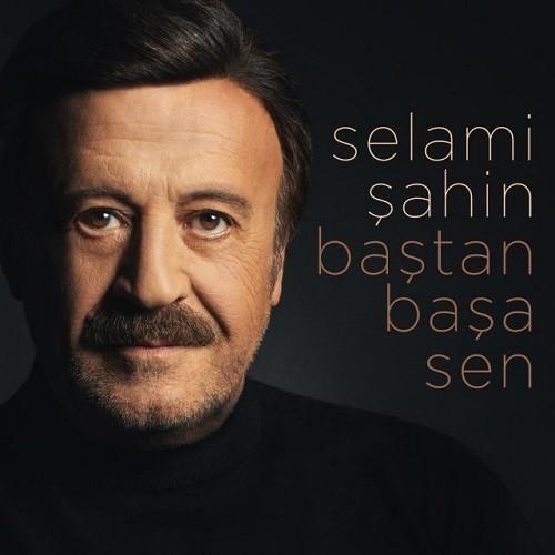 Selami Şahin - Baştan Başa Sen (2019) Full Albüm İndir